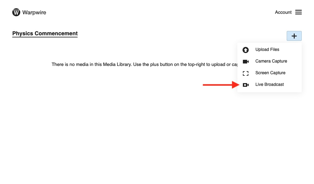 Add Content dropdown menu within Warpwire Media Library, red arrow pointing to 'Live Broadcast' link
